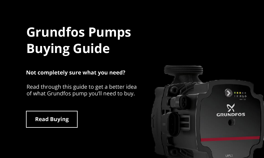 Grundfos Pumps Buying Guide